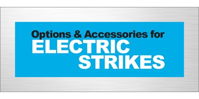 Options and Accessories for Electric Strikes