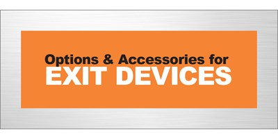 Options and Accessories for Exit Devices